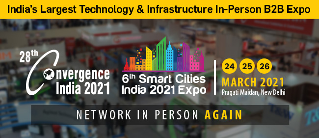 Cutting Edge Solutions & Technologies on Display at the  28th Convergence India & 6th Smart Cities India expo